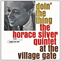 Doin' The Thing (At The Village Gate) by Horace Silver (2006-09-12)