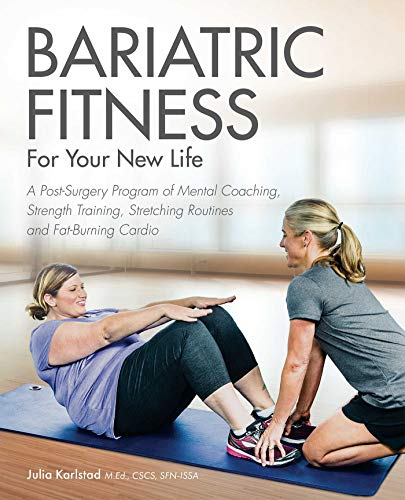 Compare Textbook Prices for Bariatric Fitness for Your New Life: A Post Surgery Program of Mental Coaching, Strength Training, Stretching Routines and Fat-Burning Cardio 1 Edition ISBN 9781612437941 by Karlstad, Julia