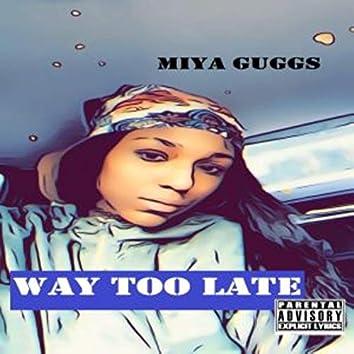 Way Too Late (feat. Faith Brazy)