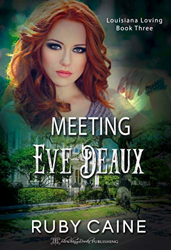 Meeting Eve Deaux (Louisiana Loving Book 3)