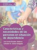 Características y necesidades de las personas en situación de dependencia: 23 (Servicios Socioculturales y a la comunidad)