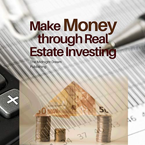 Investment Property: Make Money Through Real Estate Investing cover art