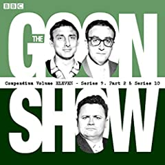 The Goon Show Compendium: Volume 11 (Series 9, Pt 2 & Series 10)
