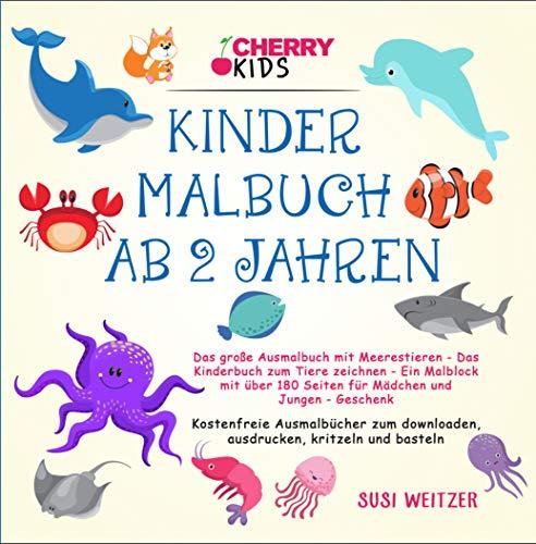Kinder Malbuch ab 2 Jahren: Das große Ausmalbuch mit Meerestieren - Der Elternratgeber - Wie Sie Ihr Kind durch kreatives Malen und Basteln fördern können