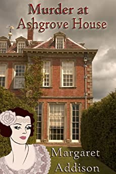 Murder at Ashgrove House (Rose Simpson Mysteries Book 1) by [Margaret Addison]