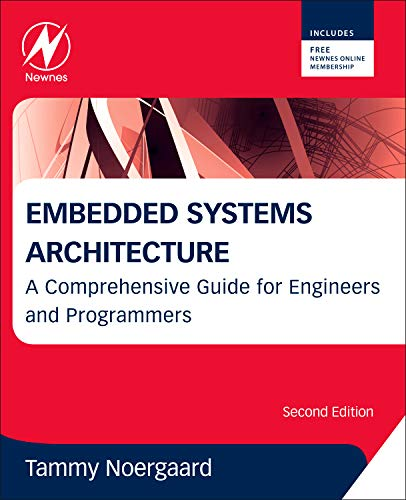 Compare Textbook Prices for Embedded Systems Architecture: A Comprehensive Guide for Engineers and Programmers 2 Edition ISBN 9780123821966 by Noergaard, Tammy