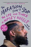 The Marathon Don't Stop: The Life and Times of Nipsey Hussle