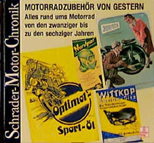 Schrader Motor-Chronik, Bd.78, Motorradzubehör von gestern: Von den 20er bis zu den 60er Jahren