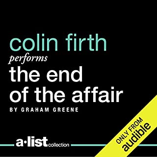The End of the Affair                   By:                                                                                                                                 Graham Greene                               Narrated by:                                                                                                                                 Colin Firth                      Length: 6 hrs and 28 mins     1,679 ratings     Overall 4.4