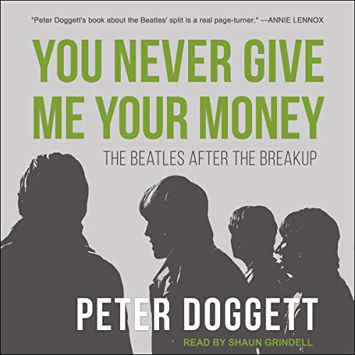 You Never Give Me Your Money Audiobook By Peter Doggett cover art