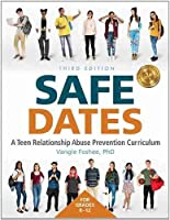 Safe Dates: A Teen Relationship Abuse Prevention Curriculum
