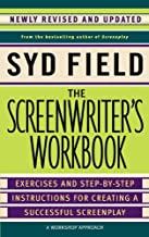 The Screenwriter's Workbook: Exercises and Step-by-Step Instructions for Creating a Successful Screenplay, Newly Revised a...