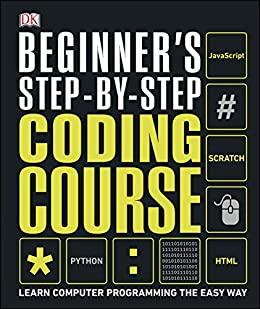 Beginner's Step-by-Step Coding Course by [DK]