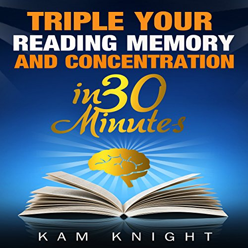 Triple Your Reading, Memory, and Concentration in 30 Minutes audiobook cover art