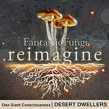 One Giant Consciousness (Fantastic Fungi: Reimagine)