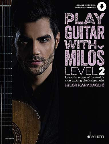 Play Guitar with Miloš: Level 2. Book 2. Gitarre. Ausgabe mit Online-Audiodatei.