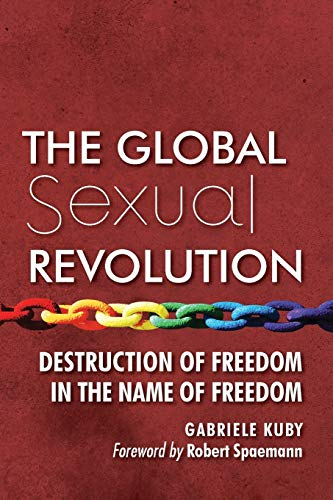 Image of The Global Sexual Revolution: Destruction of Freedom in the Name of Freedom