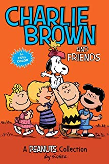 Charlie Brown and Friends: A Peanuts Collection (Peanuts Kids Book 2)