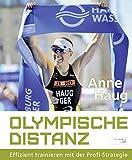 Olympische Distanz: Effizient trainieren mit der Profi-Strategie - Anne Haug