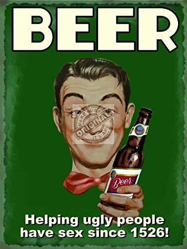 Bier. Helping Ugly People Sex haben seit 1526. Old, Retro, lustig. Drunk mit Bier Flasche. Metall/Stahl Wandschild, stahl, 15 x 20 cm