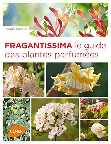 Fragrantissima. Le guide des plantes parfumées