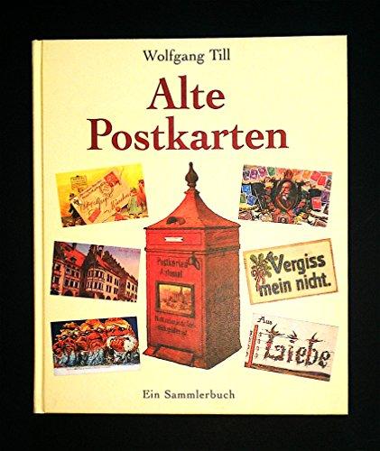 Alte Postkarten. Ein Sammlerbuch.