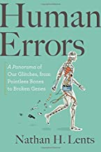 [Nathan H. Lents] Human Errors: A Panorama of Our Glitches, from Pointless Bones to Broken Genes - Hardcover