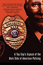 Breaking Rank: A Top Cop's Exposé of the Dark Side of American Policing PDF
