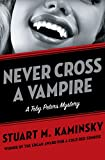 Never Cross a Vampire (The Toby Peters Mysteries Book 5)