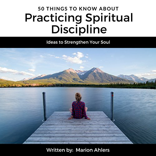 Couverture de 50 Things to Know About Practicing Spiritual Discipline