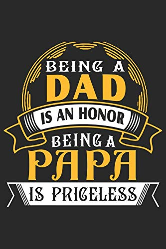 Being a dad is an honor being a papa is priceless: Symbol of love for dad as the gift of fathers day, thanks giving day, fathers birthday, valentine day
