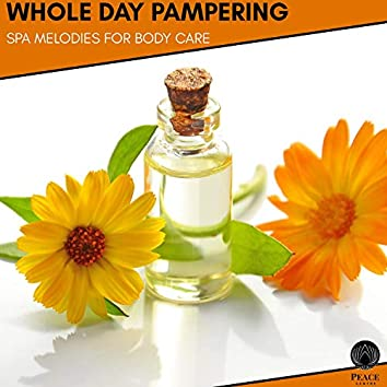 Whole Day Pampering - Spa Melodies For Body Care