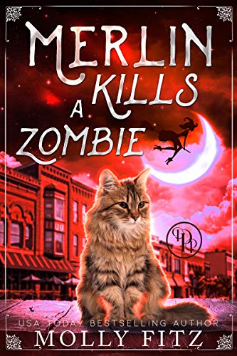 Merlin Kills a Zombie (Merlin the Magical Fluff Book 3) by [Molly Fitz]