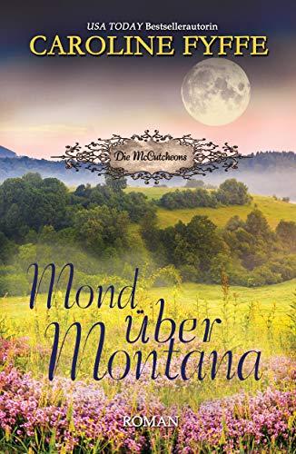 Mond über Montana (Die McCutcheons, Buch 5)