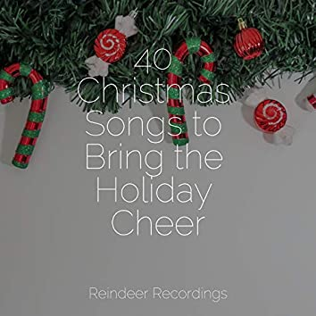 40 Christmas Songs to Bring the Holiday Cheer