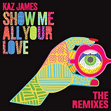 Show Me All Your Love (Remixes)