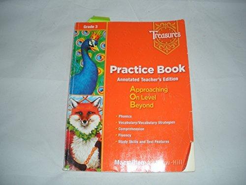 Treasures Practice Book Annotated Teachers Edition Grade 3 (Treasures Practice Book (Teachers Edit