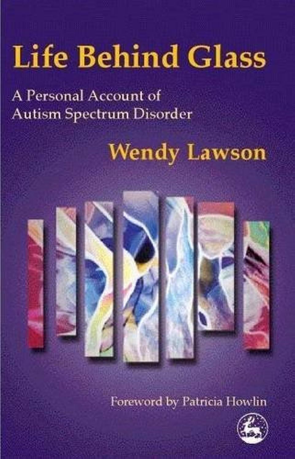 シュートラグ法的Life Behind Glass: A Personal Account of Autism Spectrum Disorder