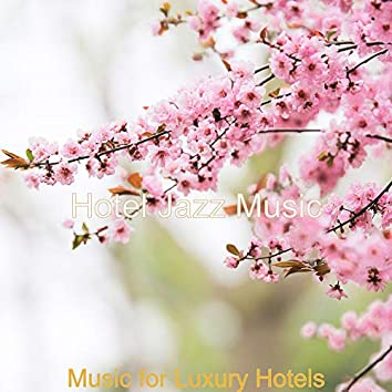 Music for Luxury Hotels