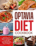 Optavia Diet Cookbook: Quick and Easy Recipes to Achieve a Rapid Weight Loss without Overthinking about Meal Planning