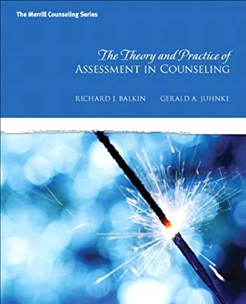 The Theory and Practice of Assessment in Counseling (New 2013 Counseling Titles) 1st by Balkin, Richard S., Juhnke, Gerald A. (2013) Hardcover