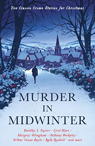 Murder in Midwinter: Ten Classic Crime Stories for Christmas by [Various, Cecily Gayford]