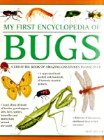 My First Encyclopedia of Bugs: A Great Big Book of Amazing Creatures to Discover