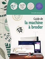 Guide de la machine à broder par Christelle Beneytout