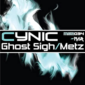 Ghost Sigh/Metz