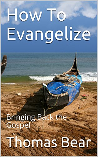How To Evangelize: Bringing Back the Gospel