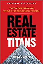 Real Estate Titans: 7 Key Lessons from the World's Top Real Estate Investors