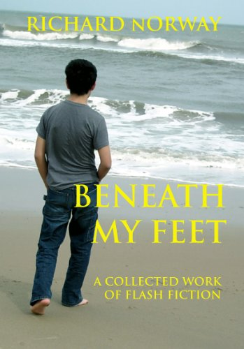 Beneath My Feet - A Collected Work Of Flash Fiction (English Edition)