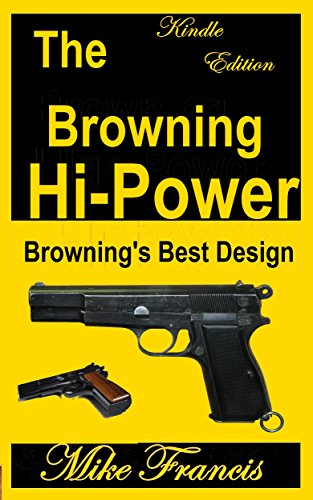 The Browning Hi-Power: Browning's Best Design (English Edition)