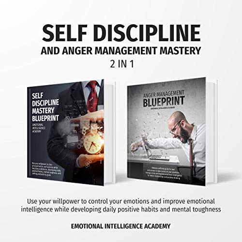 Self Discipline and Anger Management Mastery 2 in 1 audiobook cover art